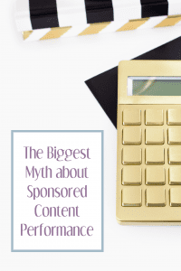 The Biggest Myth about Sponsored Content Performance